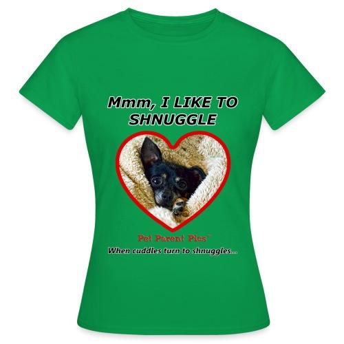 Mmm, I Like To Shnuggle - Women's T-Shirt