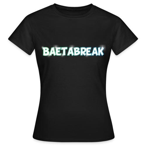 Baetabreak - Women's T-Shirt