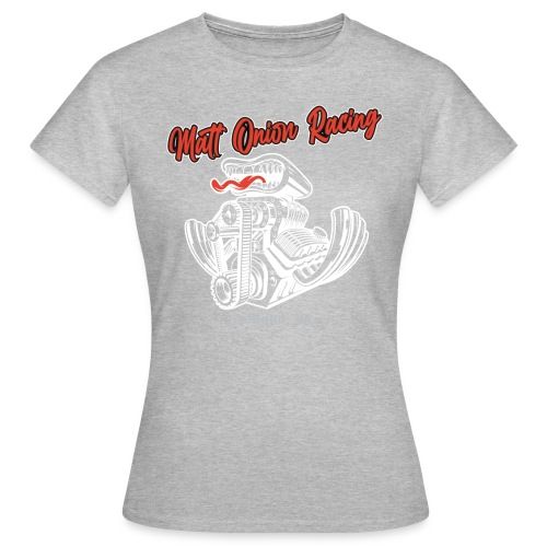 Matt Onion Racing - V8 engine US Muscle Car Hotrod - Frauen T-Shirt