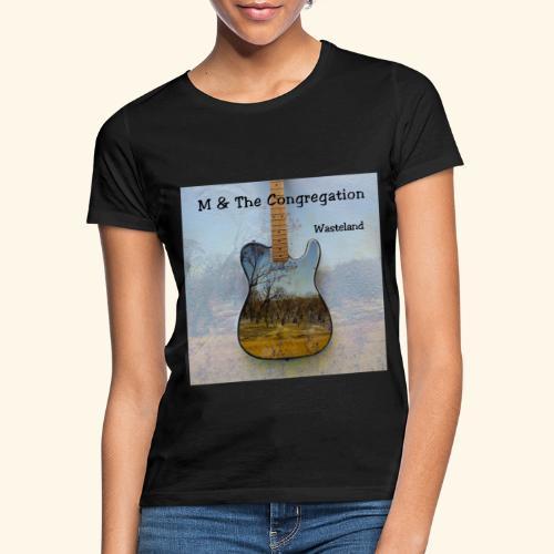 Wasteland - Frauen T-Shirt