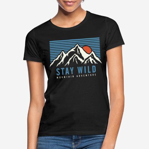 Berg bleiben wild - Frauen T-Shirt
