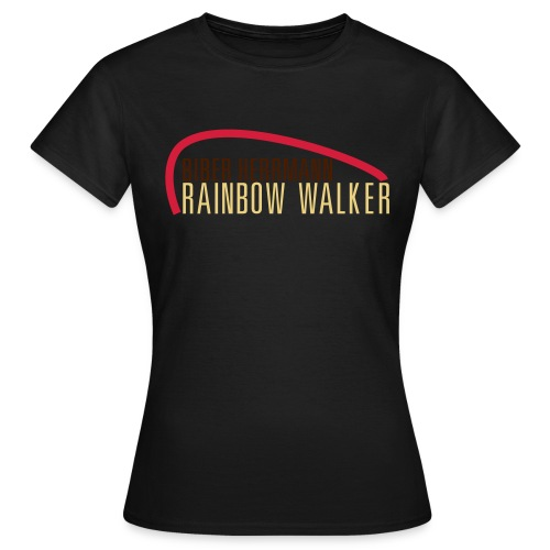 RAINBOW WALKER - Frauen T-Shirt