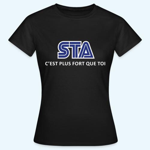 STA c'est plus fort... - T-shirt Femme