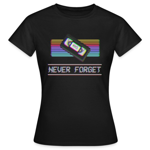 Never Forget VHS VCR Tape Retro Vintage 80s 90s - Dame-T-shirt