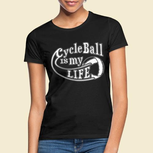Radball | Cycle Ball is my Life - Frauen T-Shirt