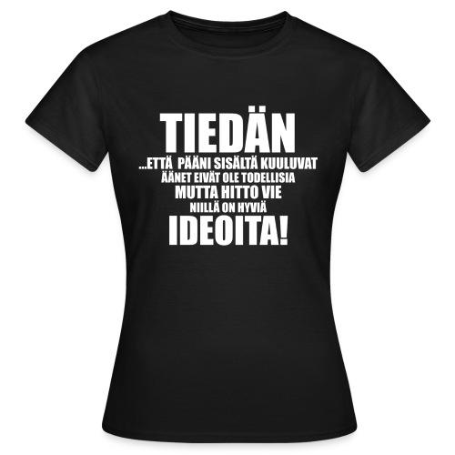 TIEDÄN - Naisten t-paita