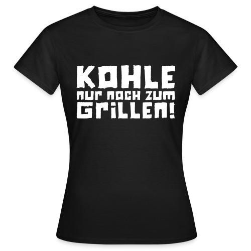 Kohle nur noch zum Grillen - Logo - Frauen T-Shirt