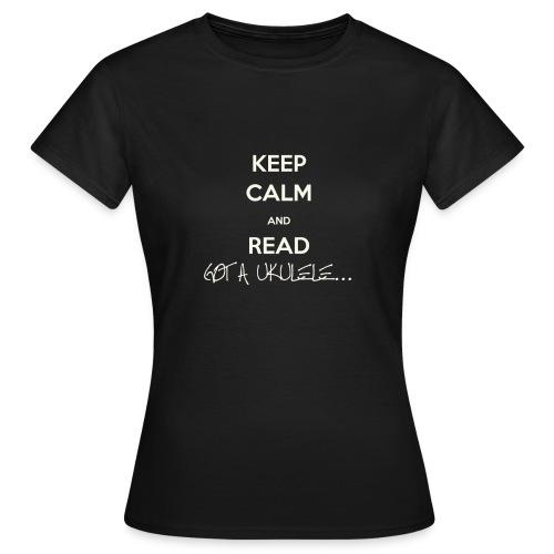 Got A Ukulele Keep Calm - Women's T-Shirt