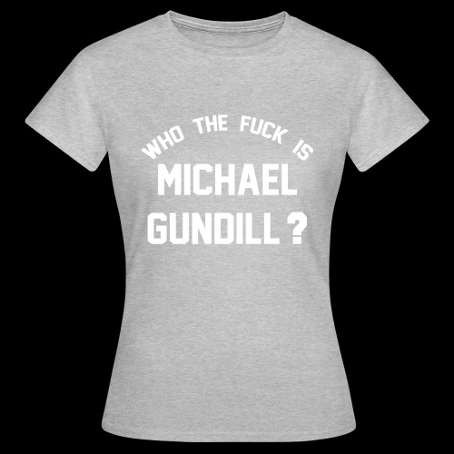 Who the fuck is Michael Gundill blanc - T-shirt Femme