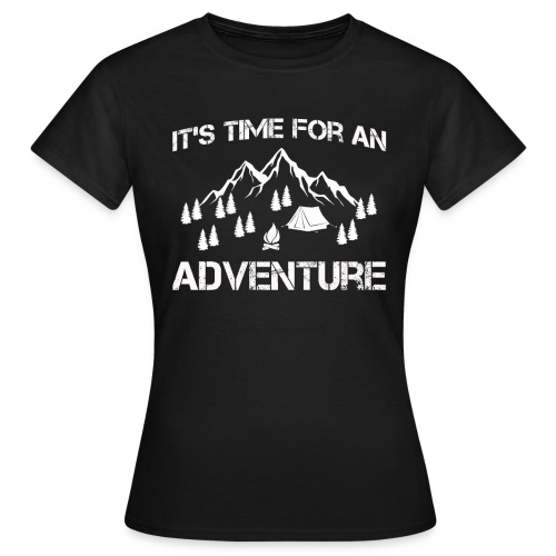 It's time for an adventure - Women's T-Shirt