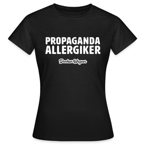 Propaganda Allergiker - Frauen T-Shirt