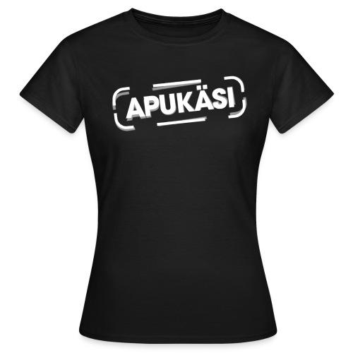 Apukäsi - Naisten t-paita
