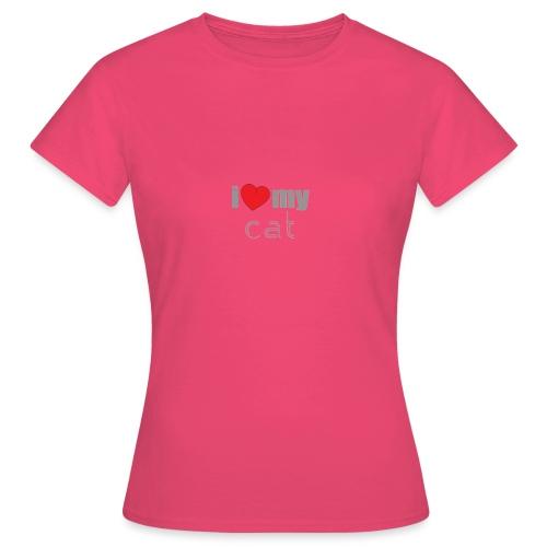 i love my cat - T-shirt Femme