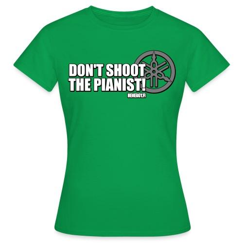 Don't Shoot The Pianist - Naisten t-paita