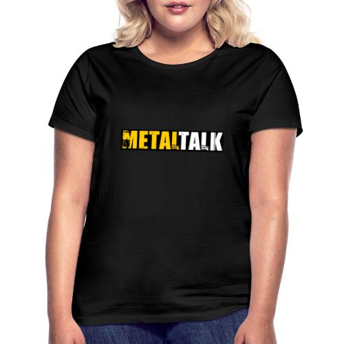 Classic MetalTalk - Women's T-Shirt