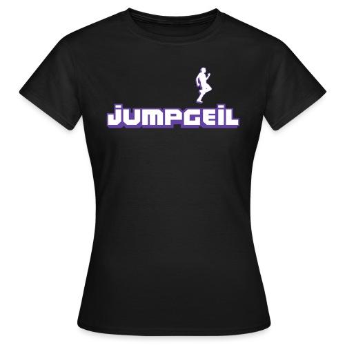 Jumpgeil Tw!tch - Frauen T-Shirt