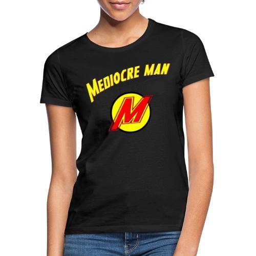 Mediocreman - Camiseta mujer