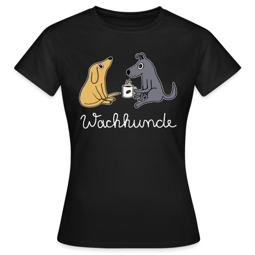 Wachhund trinkt Kaffee Koffein weckt müde Hunde - Frauen T-Shirt