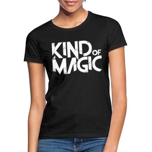 KIND of MAGIC white - Frauen T-Shirt