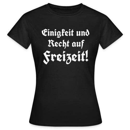 Einigkeit und Recht auf Freizeit3 - Frauen T-Shirt