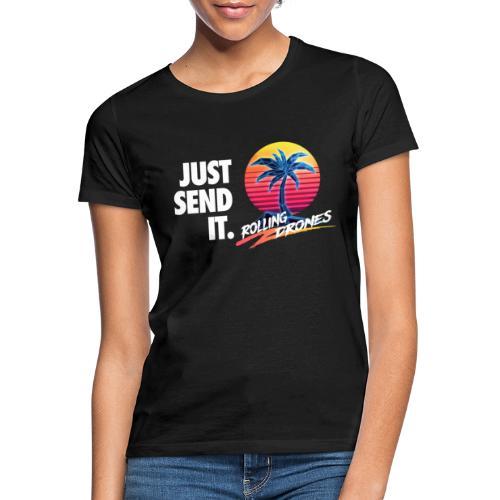 Just Send It @ RollingDrones - Women's T-Shirt