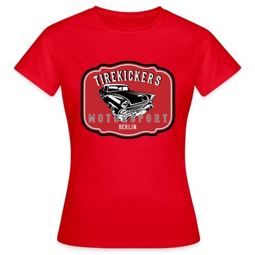 TIREKICKERS Motorsport - Frauen T-Shirt