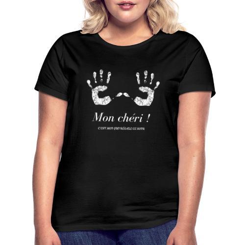 Mon chéri! c'est moi qui régale ce soir - T-shirt Femme