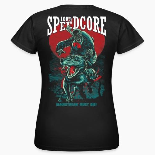 100% Speedcore - Mainstream Must Die! - Women's T-Shirt