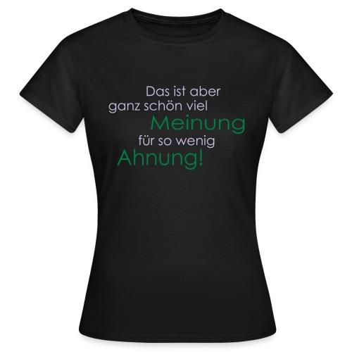 Das ist aber ganz schön viel Meinung - Frauen T-Shirt