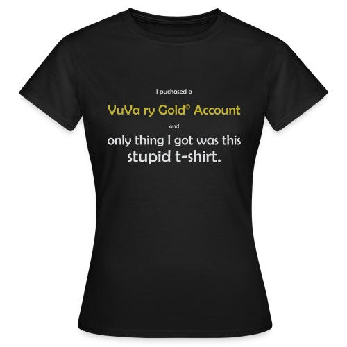 gold account - Naisten t-paita
