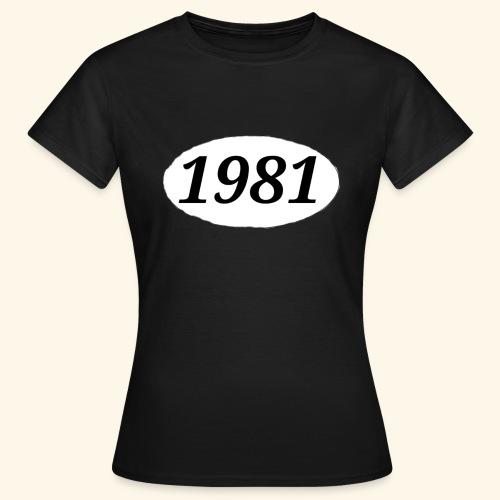 1981 - Frauen T-Shirt