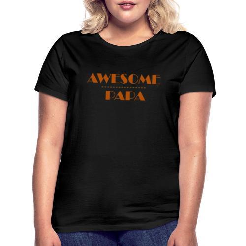 awesome papa 1 - Women's T-Shirt
