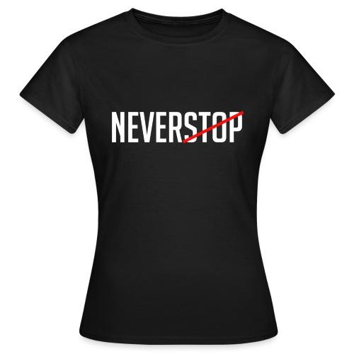 Neverstop - Vrouwen T-shirt