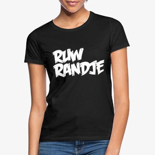 Ruw Randje - Vrouwen T-shirt