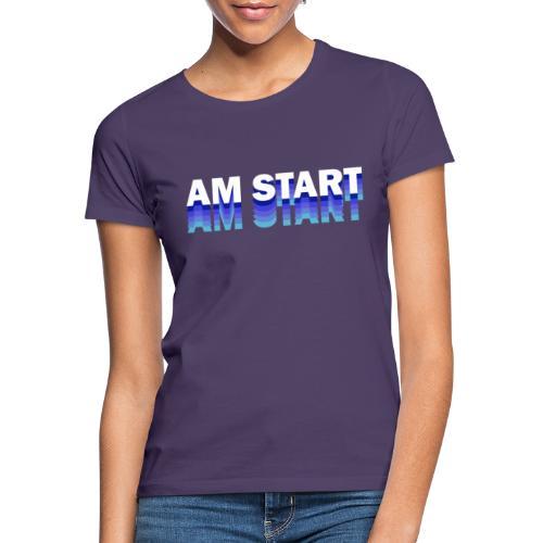 am Start - blau weiß faded - Frauen T-Shirt