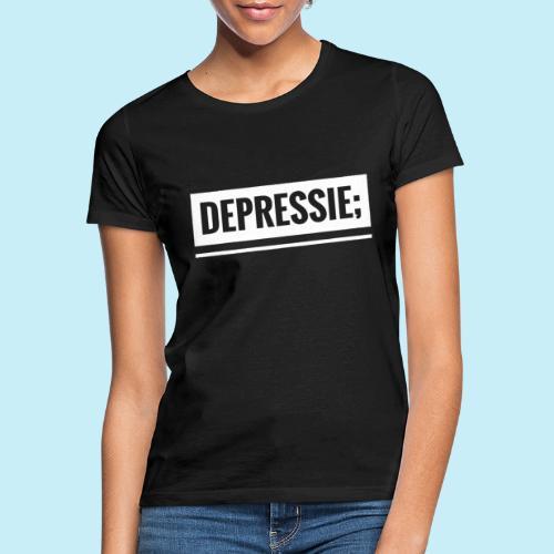 Depressie; - T-shirt Femme
