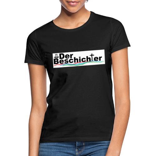 Der Beschichter for Insider - Frauen T-Shirt