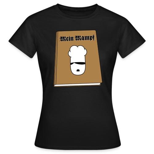 Mein Mampf - das Kochbuch - Frauen T-Shirt