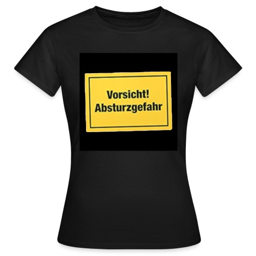 Spaß Geschenk - Frauen T-Shirt