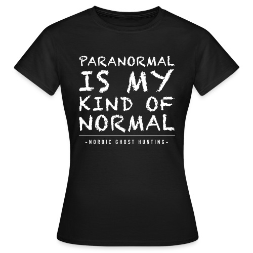 Paranormal is my kind of normal - T-shirt dam