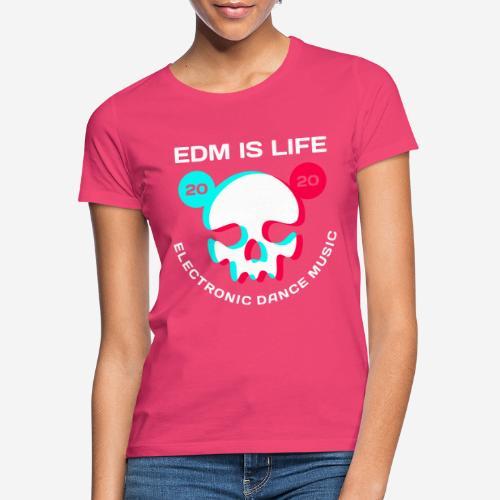edm electronic dance music - Frauen T-Shirt