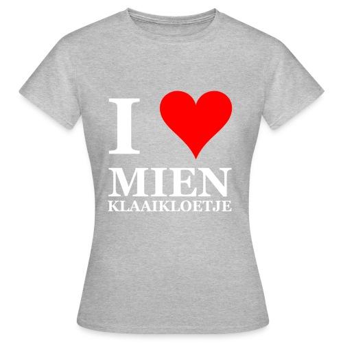 I love mien klaaikloetje liefje - Vrouwen T-shirt