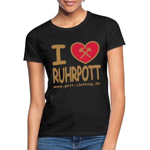 I love Ruhrpott by RuhrPott Clothing - Frauen T-Shirt