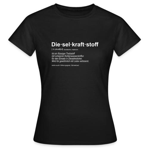 Dieselkraftstoff Definition lustig I Dieselholics - Frauen T-Shirt