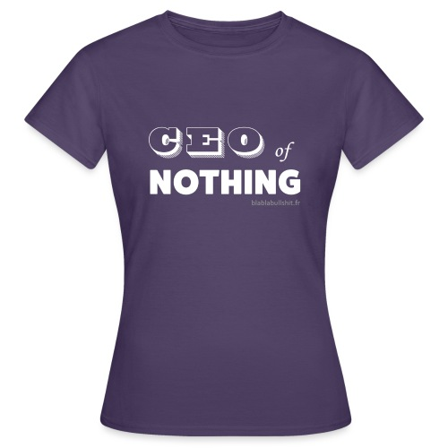 CEO of nothing - T-shirt Femme