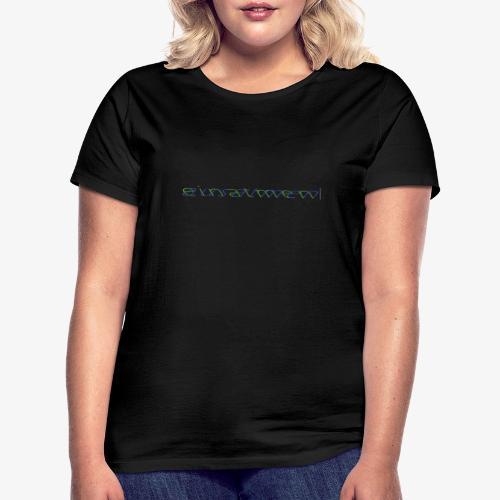 atmen Grün-Blau (m) - Frauen T-Shirt