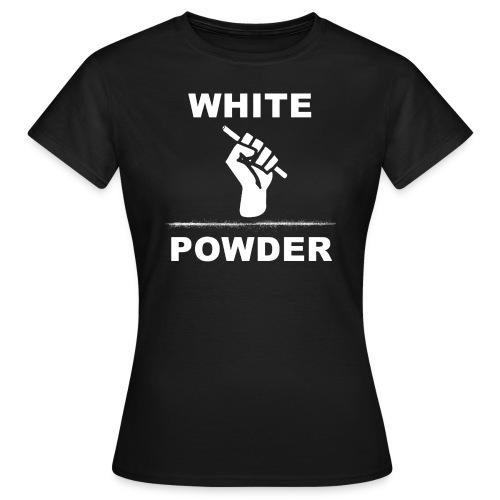 White Powder - Frauen T-Shirt