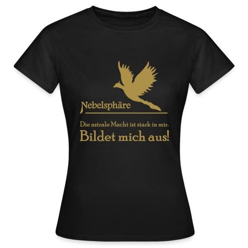 Phönix_T-Shirt_Macht - Frauen T-Shirt