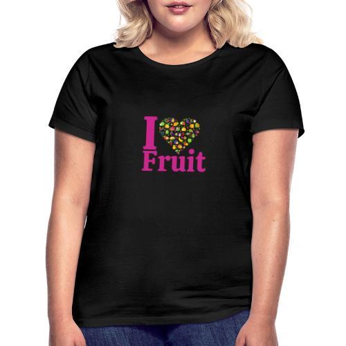 I LOVE FRUIT - T-shirt Femme