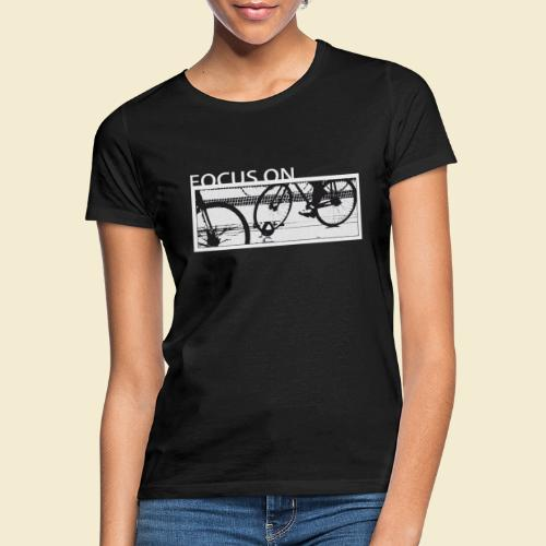 Radball Focus On - Frauen T-Shirt